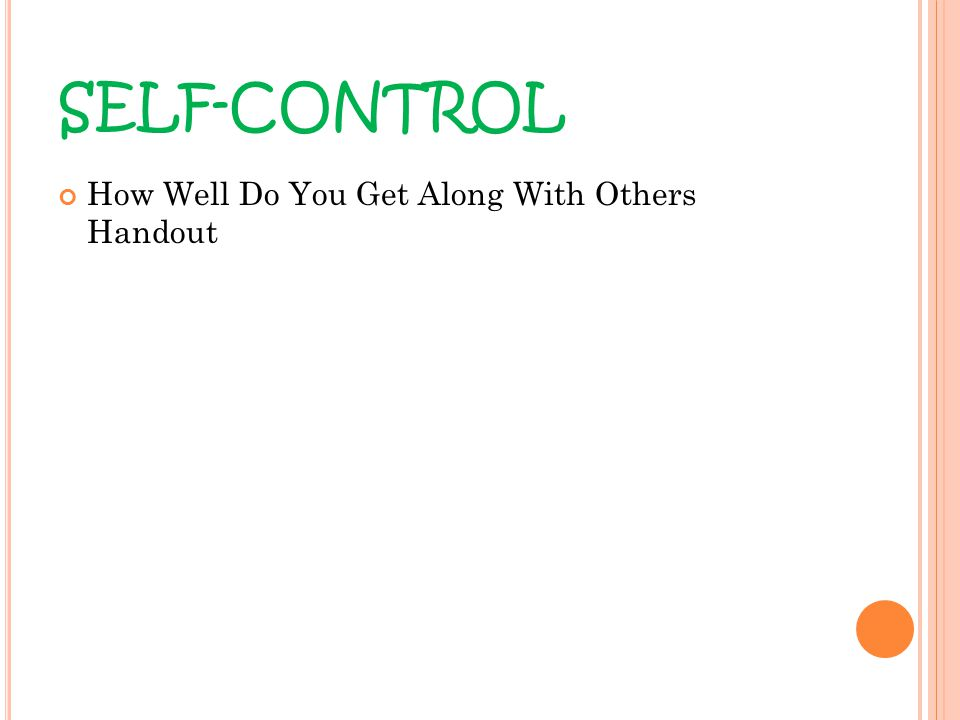 How Well Do You Get Along With Others Handout SELF-CONTROL