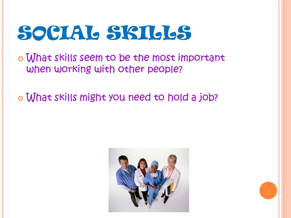 What skills seem to be the most important when working with other people.