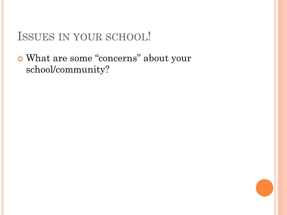 I SSUES IN YOUR SCHOOL ! What are some concerns about your school/community?
