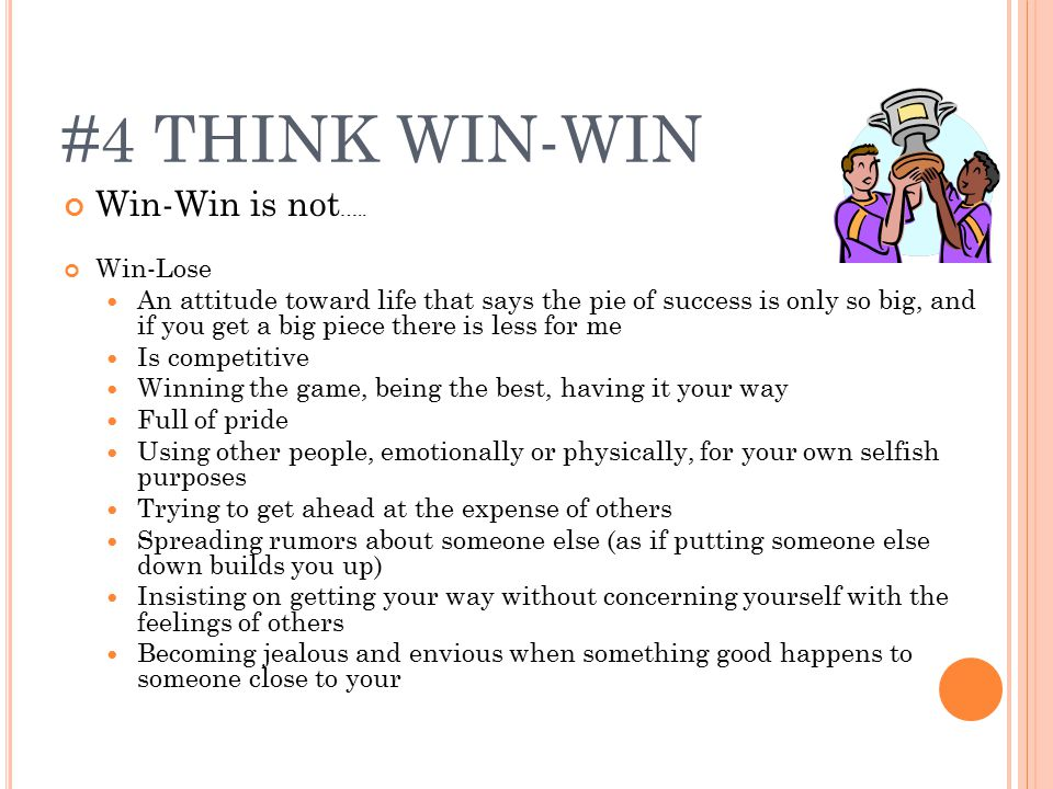 #4 THINK WIN-WIN Win-Win is not …..