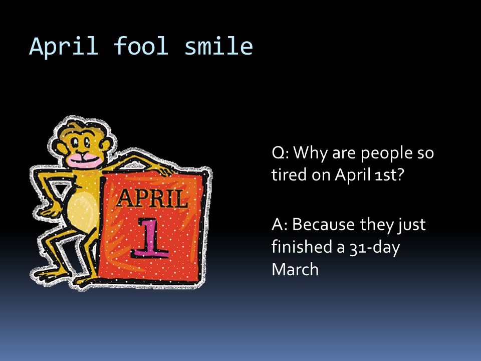 "APRIL FOOL´S DAY  April fool´s day is also called ""All fool´s day"". No one is sure how the custom of fooling people began.  Many people think that """