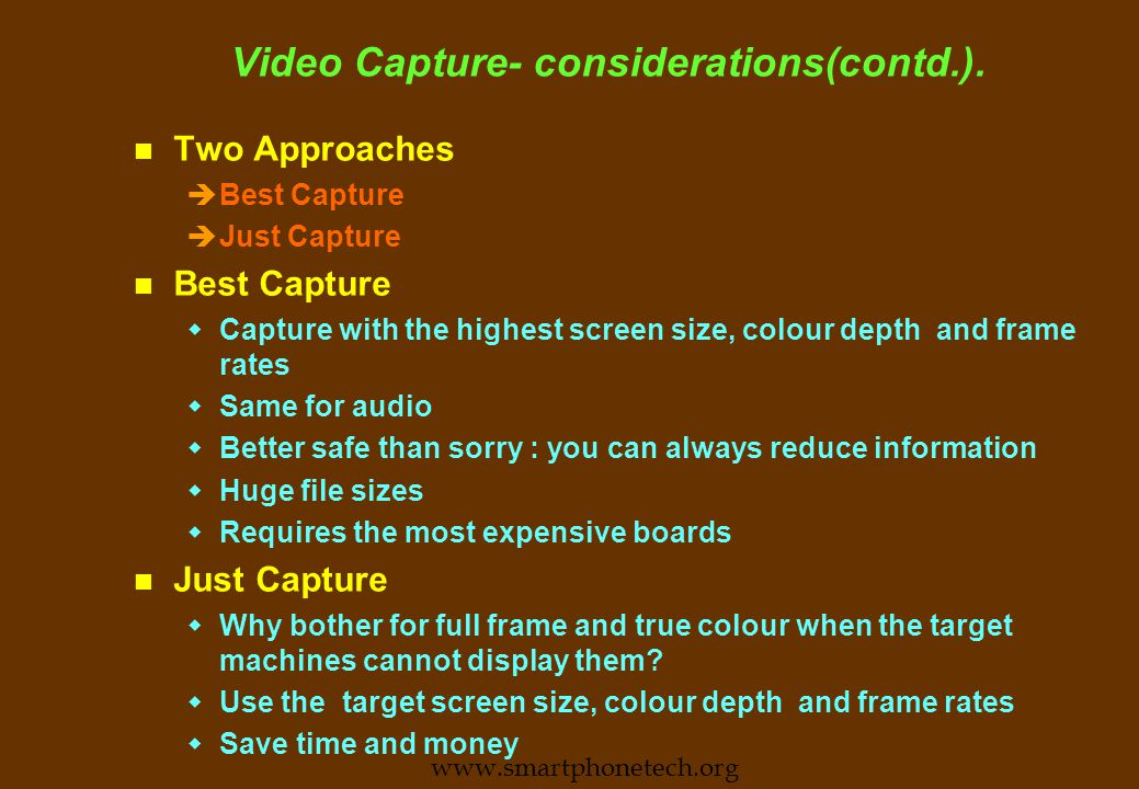 Video Capture- considerations. n In house or outsource.