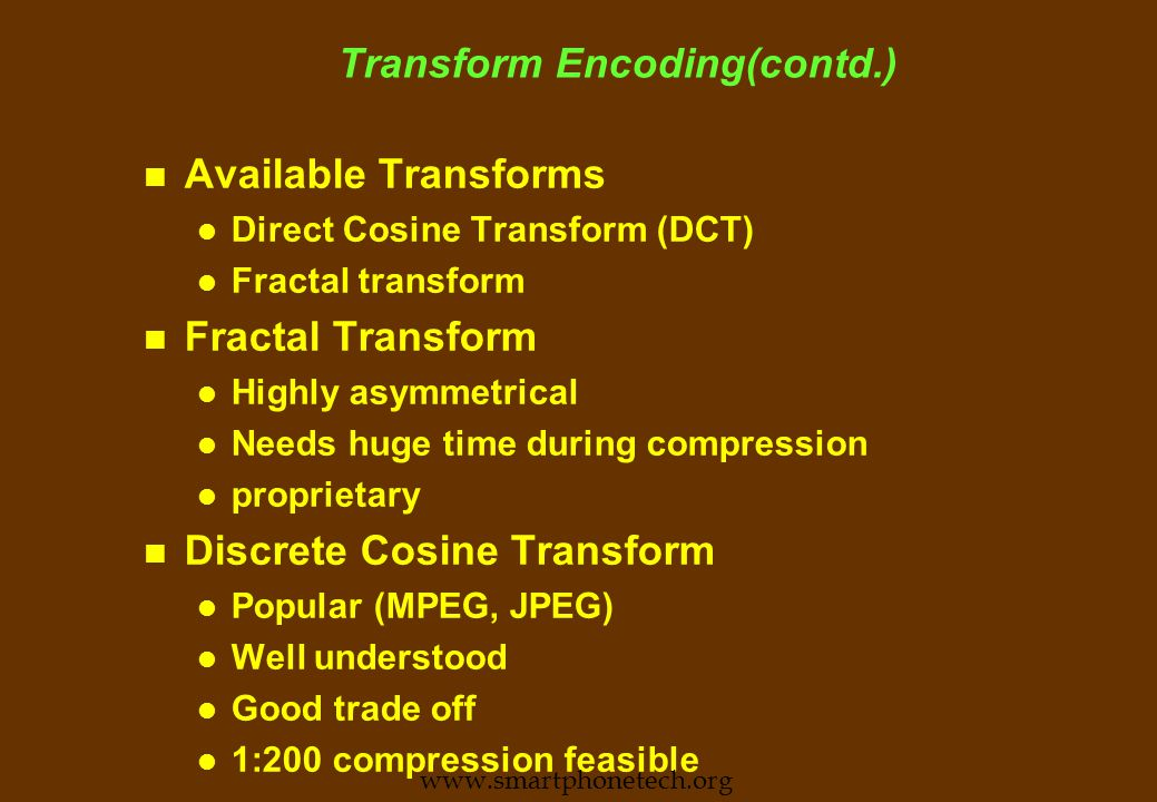 Transform Encoding: The basic idea (continued) n A picture may be transformed into components which may be easily and compactly expressed.