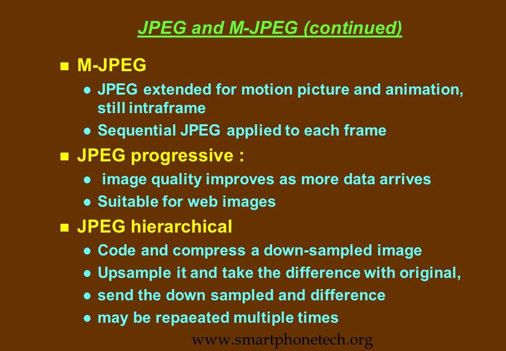 JPEG and M-JPEG n JPEG (Joint Photography Expert Group) l Recommended standard for digitisation and compression of still images l May be used for frame by frame compression of MP.