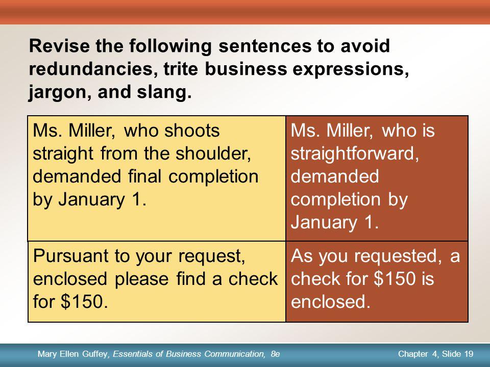 Chapter 1, Slide 19 Mary Ellen Guffey, Essentials of Business Communication, 8e Chapter 4, Slide 19 Mary Ellen Guffey, Essentials of Business Communication, 8e Ms.