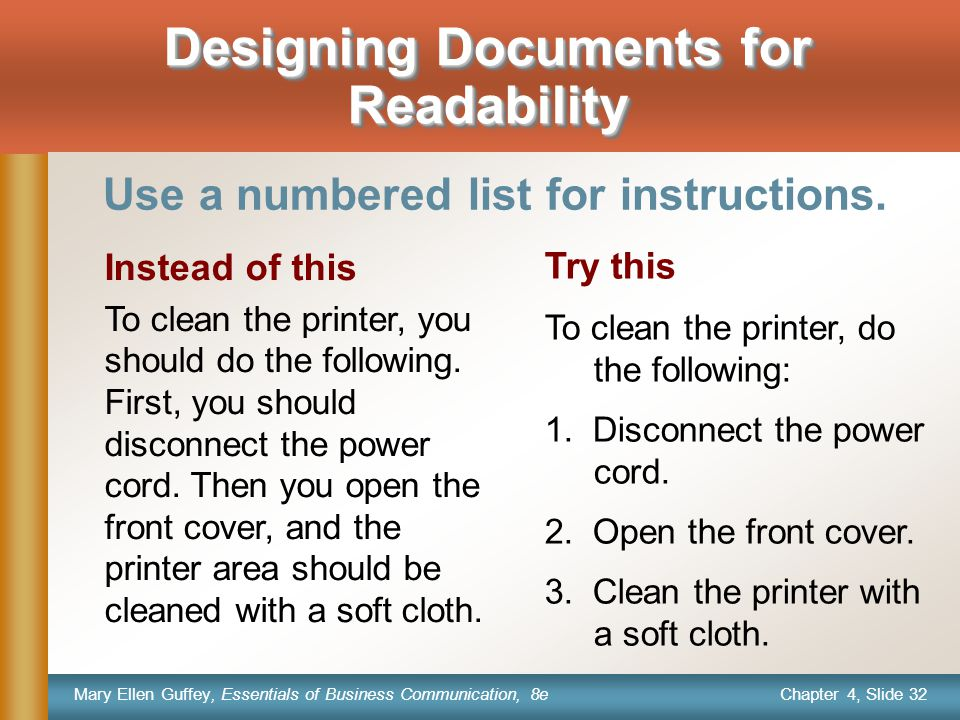 Chapter 4, Slide 32 Mary Ellen Guffey, Essentials of Business Communication, 8e Instead of this To clean the printer, you should do the following.