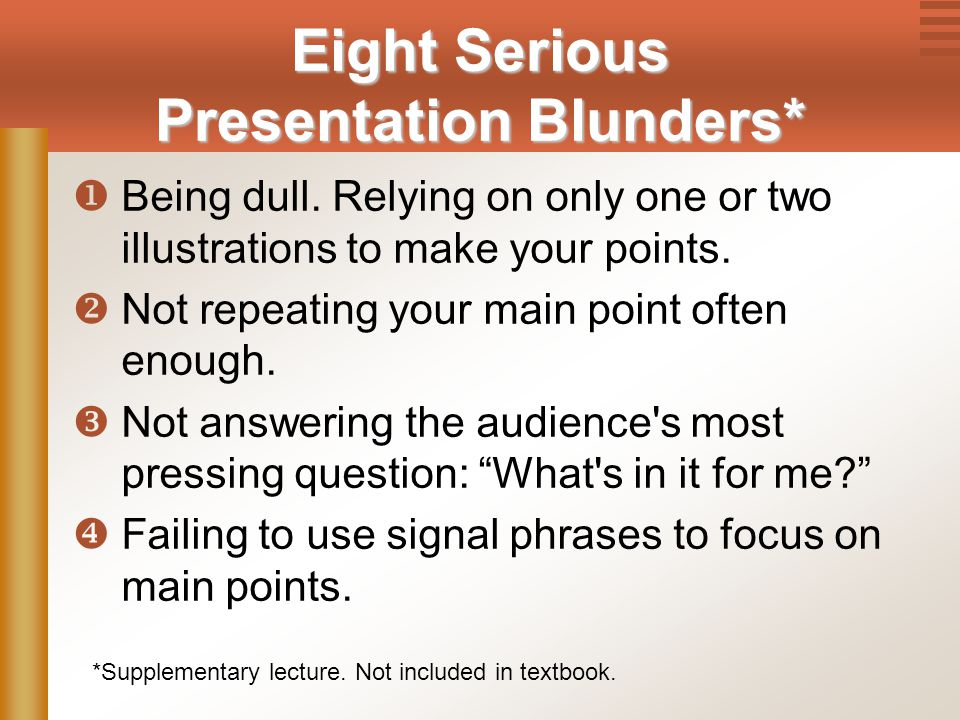 Chapter 12, Slide 32Mary Ellen Guffey, Essentials of Business Communication, 7e Eight Serious Presentation Blunders*  Being dull.