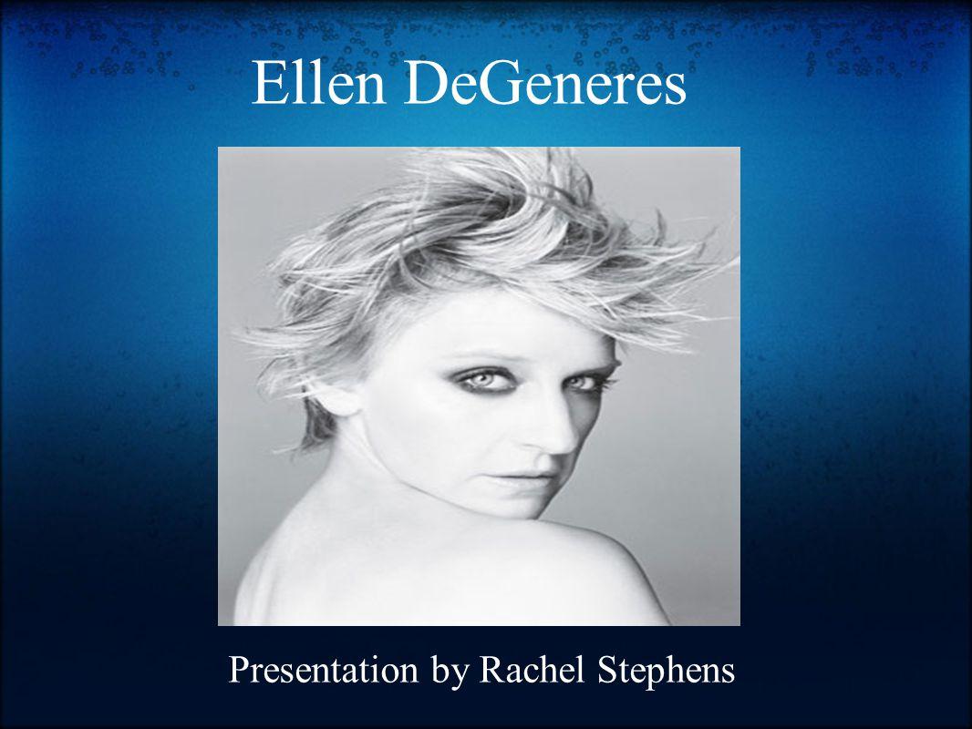 Ellen DeGeneres Presentation by Rachel Stephens