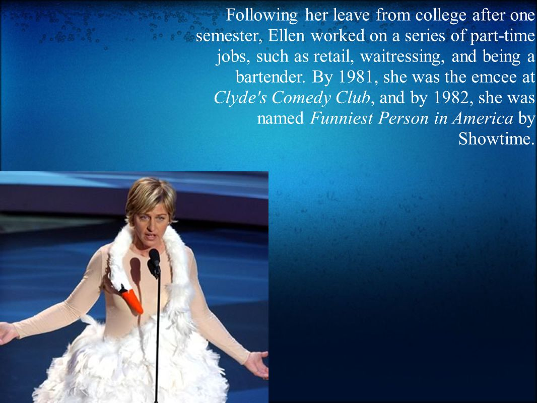 TV Shows and Movies Ellen s TV shows included: Ellen (1994-98) The Ellen Show (2001-02) The Ellen DeGeneres Show (Sep.