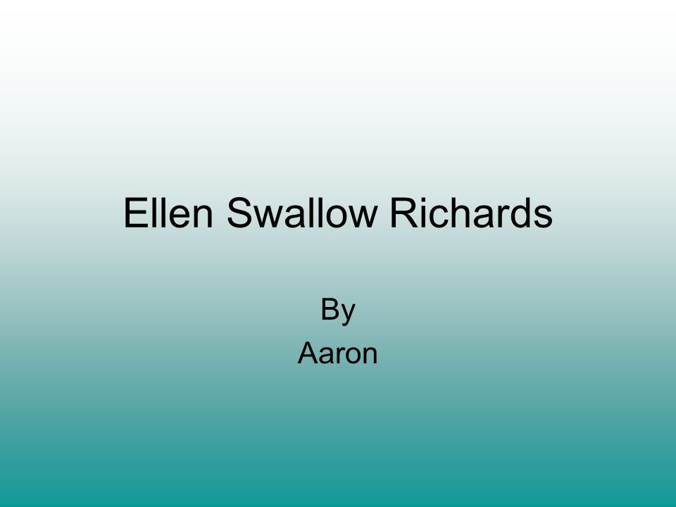 Ellen Swallow Richards By Aaron