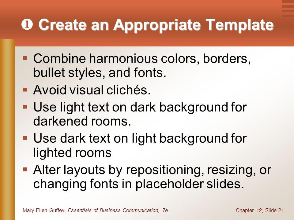 Chapter 12, Slide 21Mary Ellen Guffey, Essentials of Business Communication, 7e Create an Appropriate Template  Create an Appropriate Template  Comb