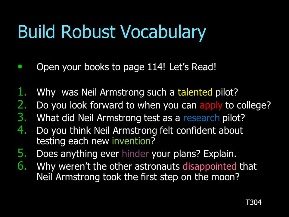 Build Robust Vocabulary Open your books to page 114! Let's Read! Open your books to page 114! Let's Read! 1. Why was Neil Armstrong such a talented pi
