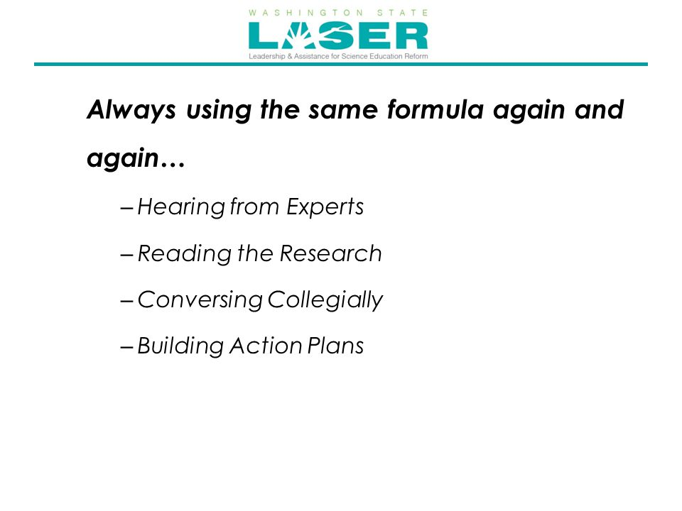 Always using the same formula again and again… – Hearing from Experts – Reading the Research – Conversing Collegially – Building Action Plans