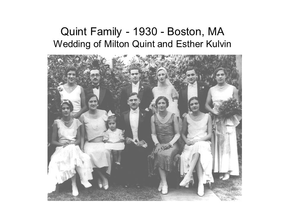 Quint Family - 1930 - Boston, MA Wedding of Milton Quint and Esther Kulvin