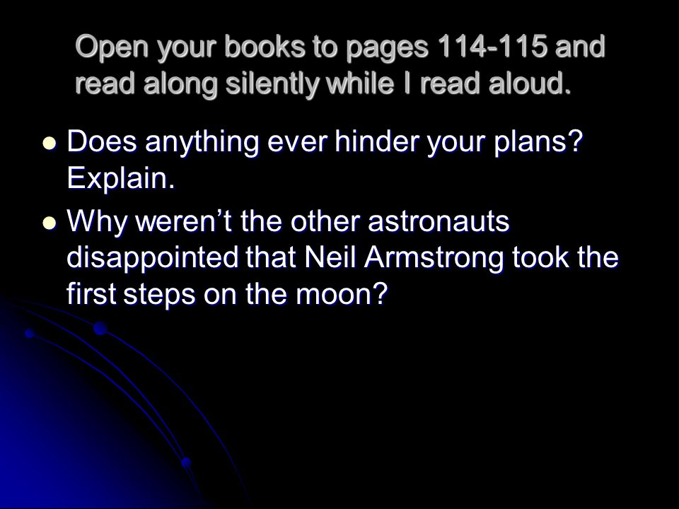 Open your books to pages 114-115 and read along silently while I read aloud.