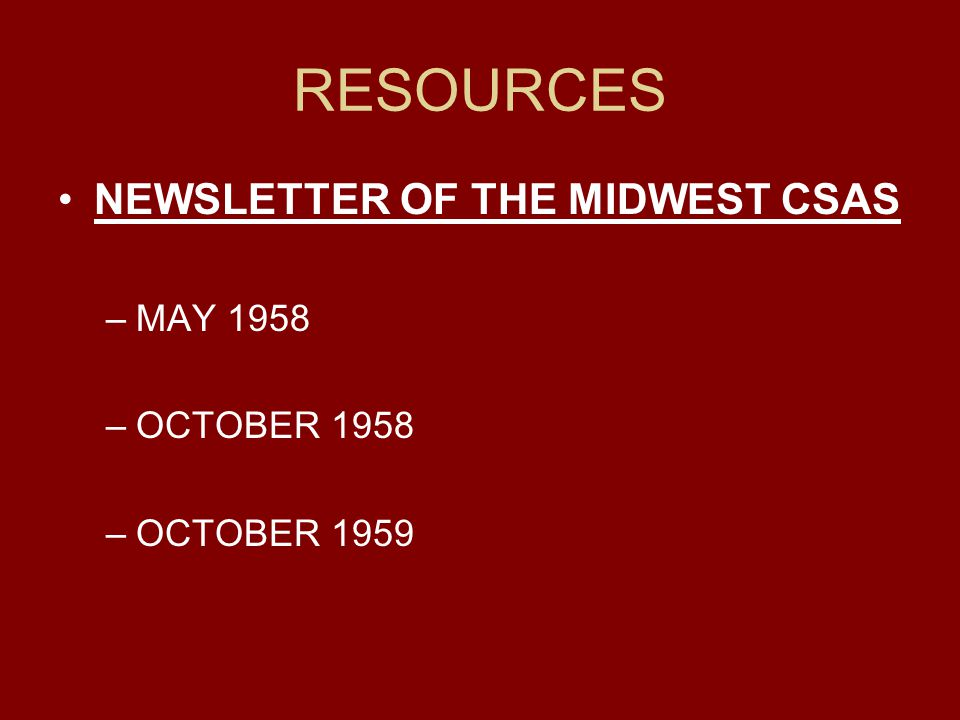 RESOURCES NEWSLETTER OF THE MIDWEST CSAS –MAY 1958 –OCTOBER 1958 –OCTOBER 1959