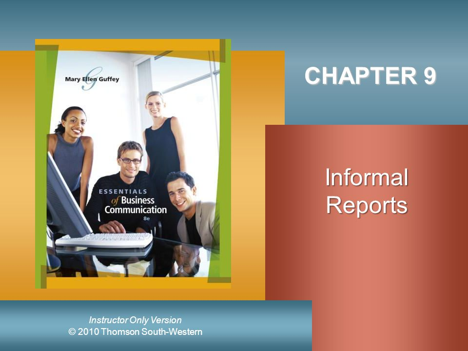 Chapter 9, Slide 2 Mary Ellen Guffey, Essentials of Business Communication, 8e Understanding Report Basics Formats  Letter  Memo  Manuscript  Printed form  Digital Functions  Informative reports  Analytical reports Patterns  Direct Pattern  Indirect pattern Report Delivery  In person  U.S.