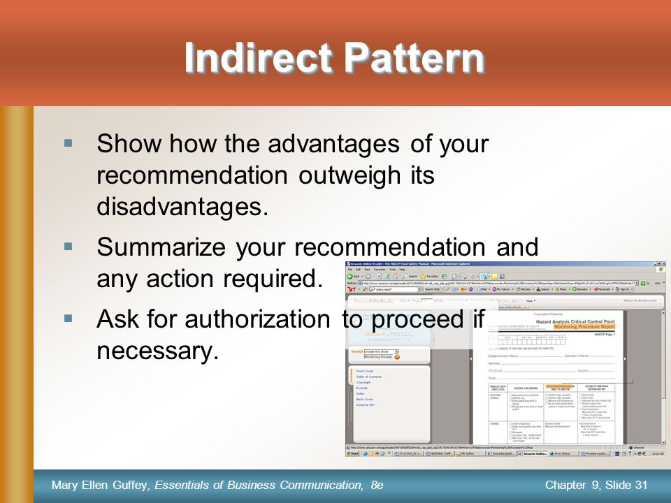 Chapter 9, Slide 31 Mary Ellen Guffey, Essentials of Business Communication, 8e Indirect Pattern  Show how the advantages of your recommendation outweigh its disadvantages.