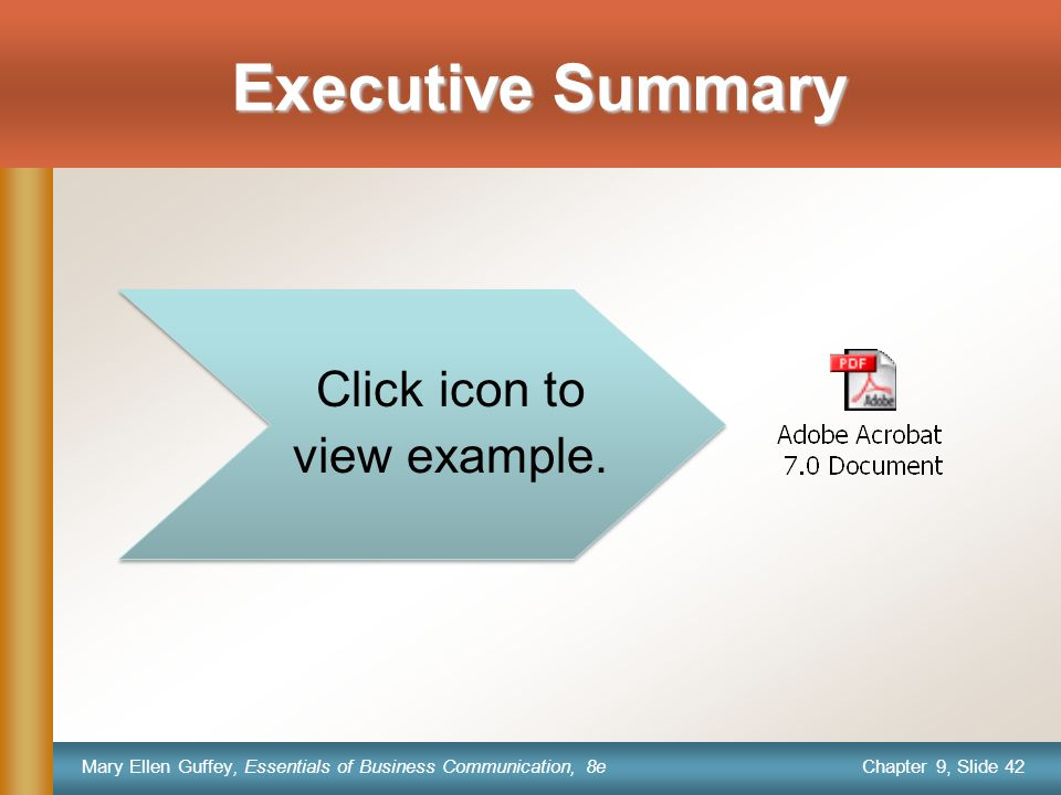 Chapter 9, Slide 42 Mary Ellen Guffey, Essentials of Business Communication, 8e Executive Summary Click icon to view example.