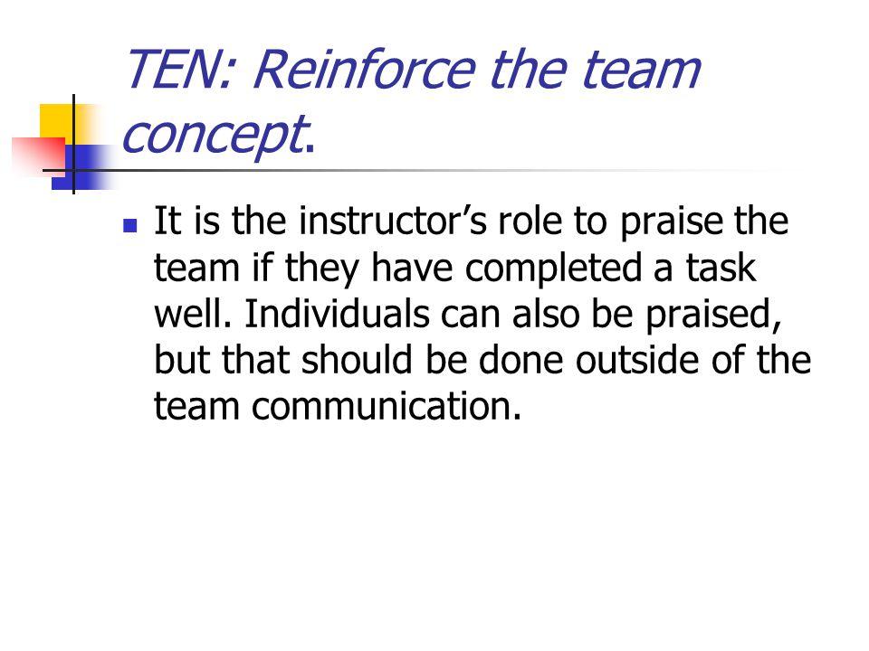TEN: Reinforce the team concept.