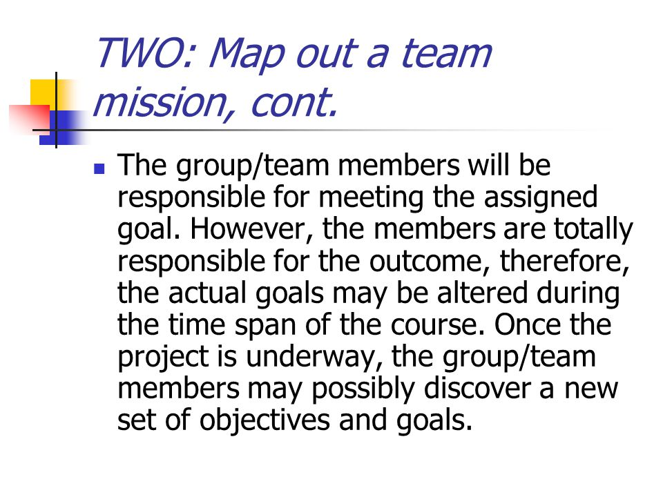 TWO: Map out a team mission, cont.