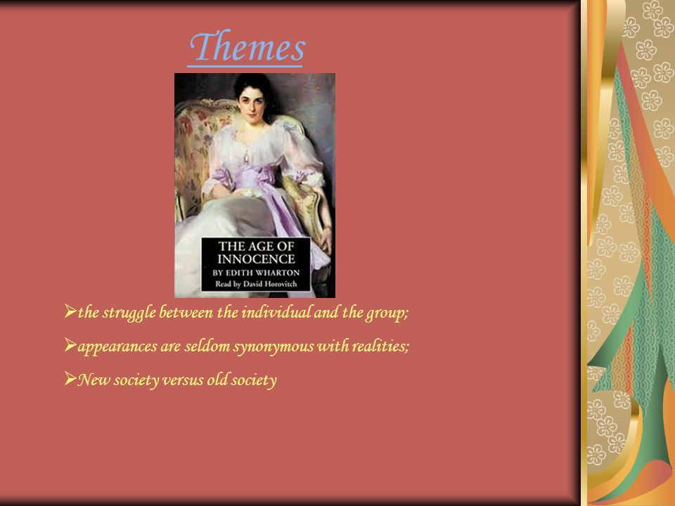Themes  the struggle between the individual and the group;  appearances are seldom synonymous with realities;  New society versus old society