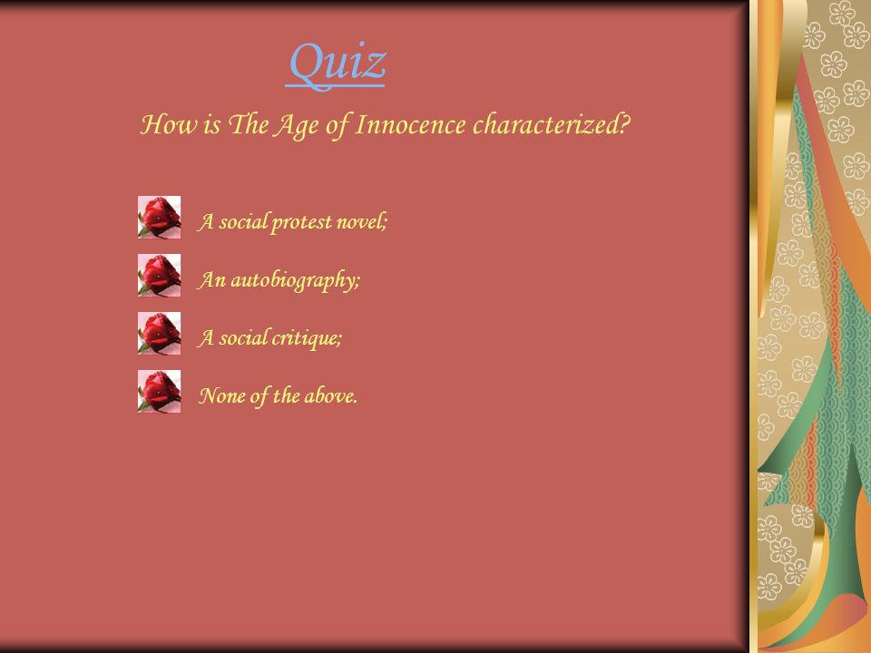 Quiz How is The Age of Innocence characterized.