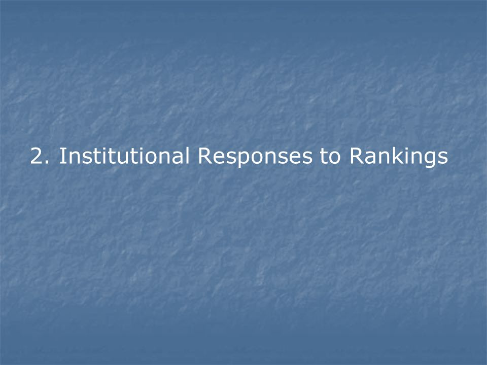 2. Institutional Responses to Rankings