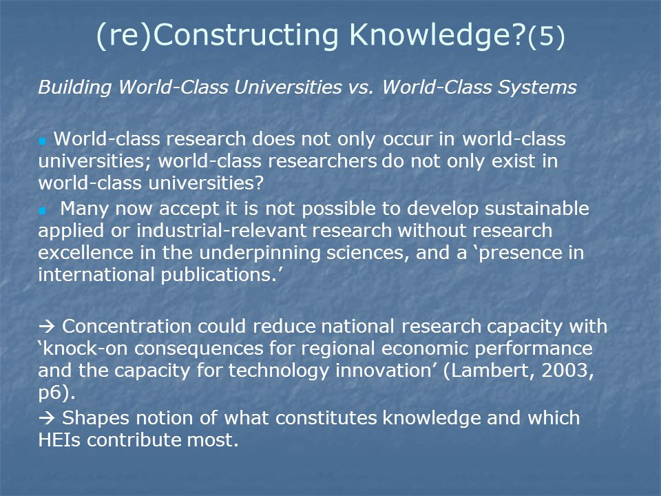 (re)Constructing Knowledge. (5) Building World-Class Universities vs.