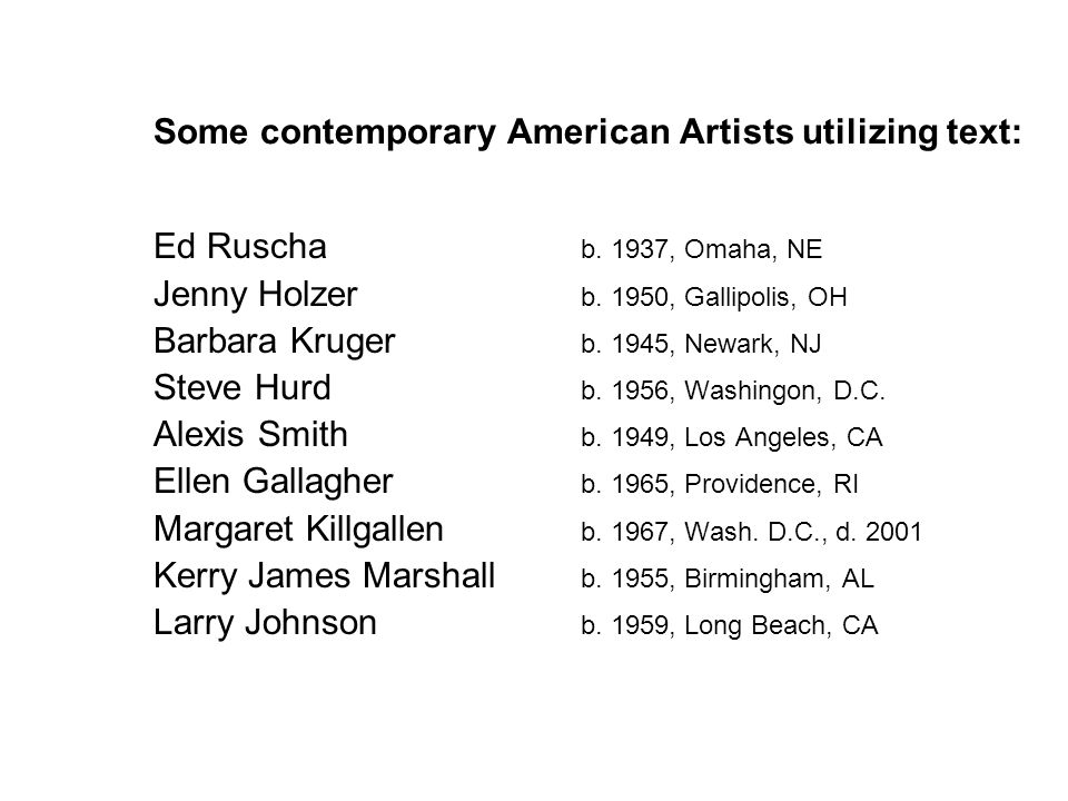 Some contemporary American Artists utilizing text: Ed Ruscha b.