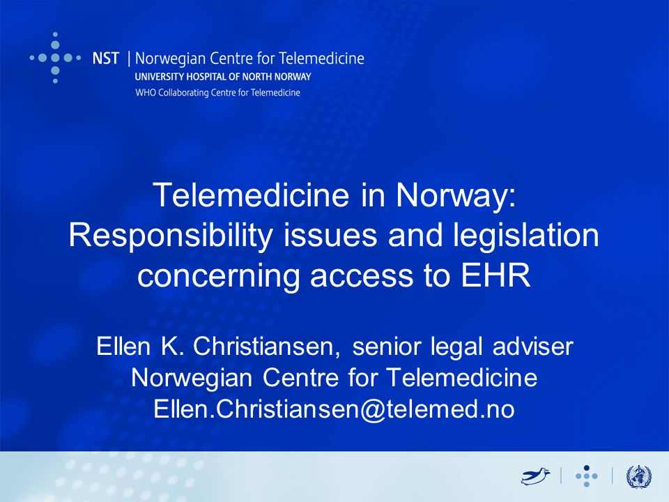 Telemedicine in Norway: Responsibility issues and legislation concerning access to EHR Ellen K.