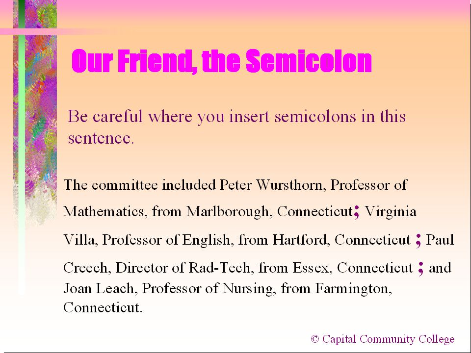 REMINDER: ONE SEMICOLON USE-- THANKS FOR YOUR SCHOLARSHIP! REM