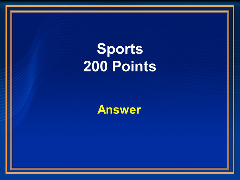 Sports 200 Points Answer