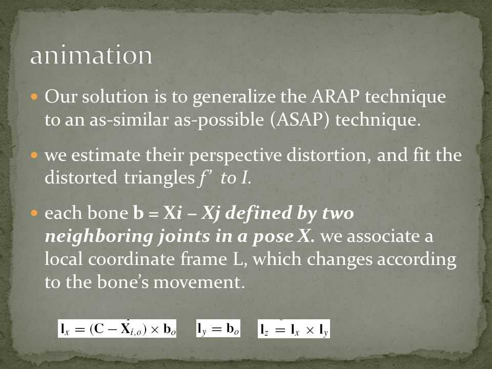 Our solution is to generalize the ARAP technique to an as-similar as-possible (ASAP) technique.