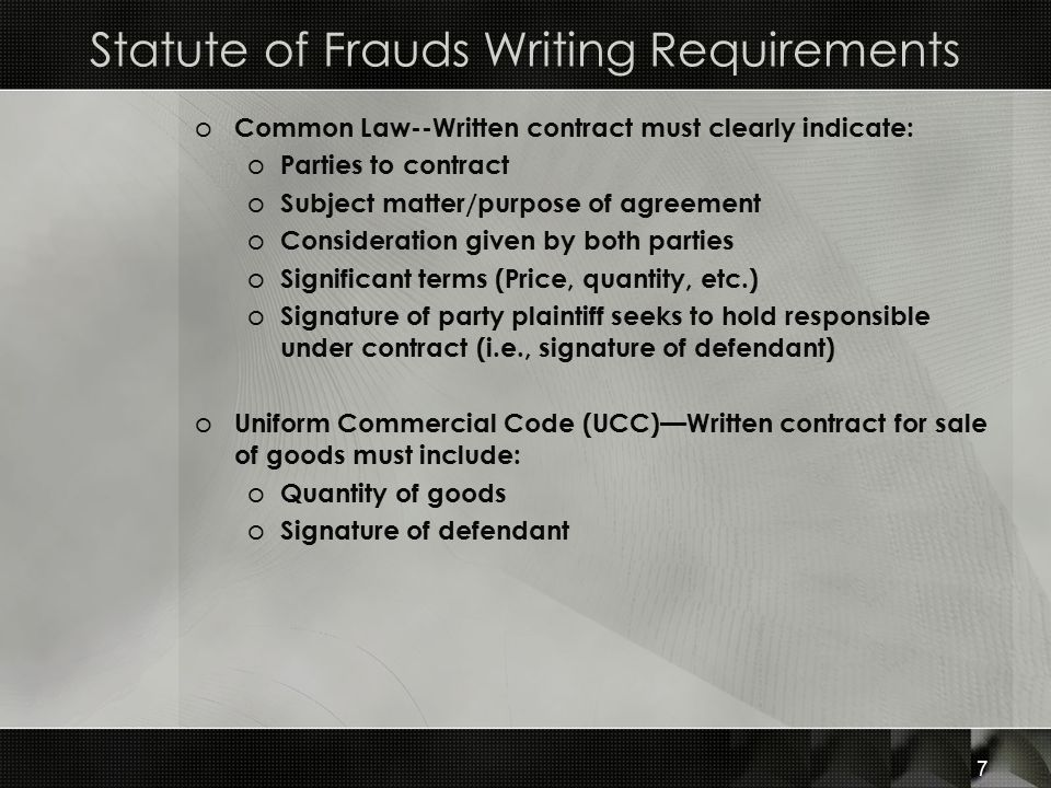 Statute of Frauds Writing Requirements o Common Law--Written contract must clearly indicate: o Parties to contract o Subject matter/purpose of agreeme