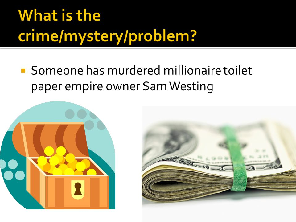  The Westin Game is a detective novel because you are following a trail of clues throughout the book so that you can answer the question.