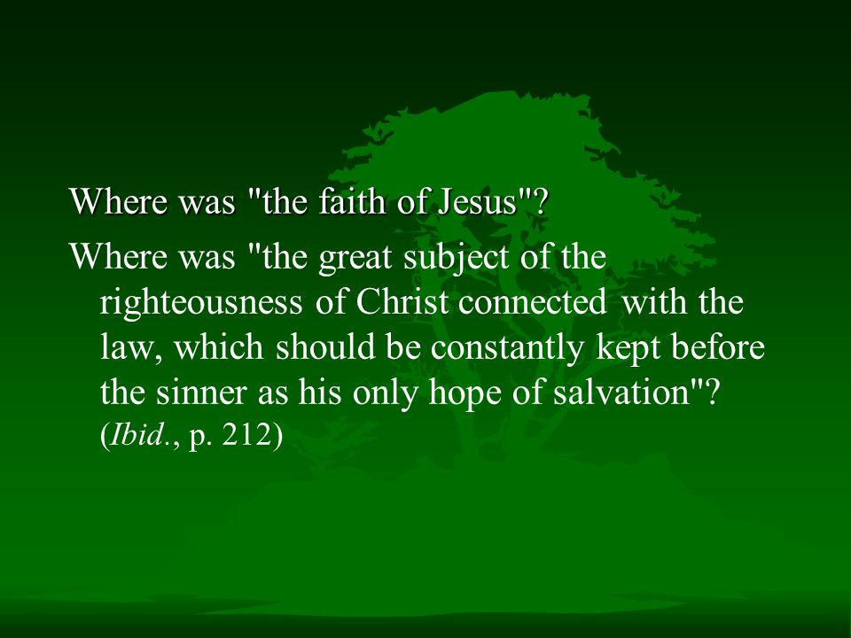 Where was the faith of Jesus .