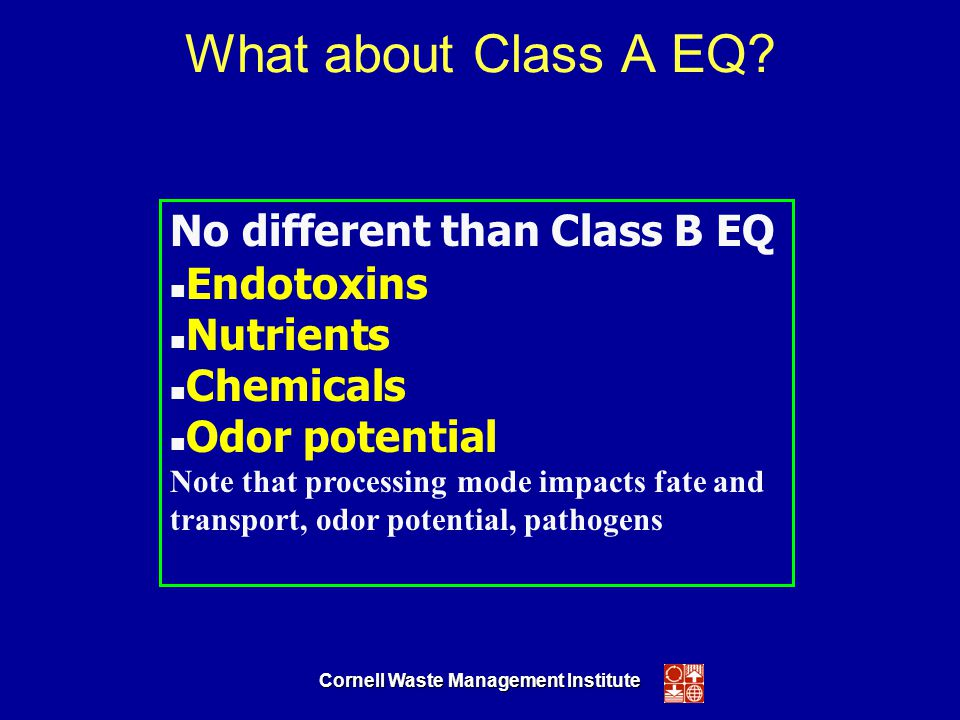 Cornell Waste Management Institute What about Class A EQ.
