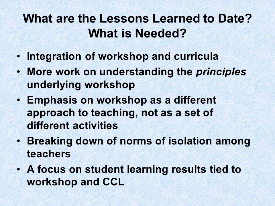 What are the Lessons Learned to Date. What is Needed.