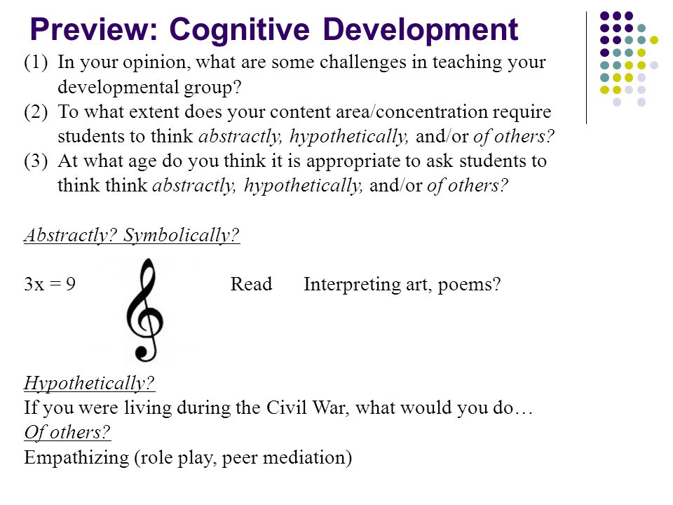 Preview: Cognitive Development (1)In your opinion, what are some challenges in teaching your developmental group? (2)To what extent does your content