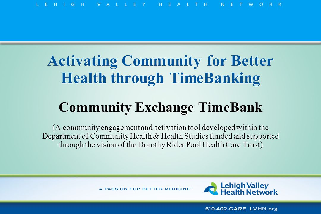 Community Exchange Initiatives that Engage and Activate Patients & Community (Cont'd) In Development: ■ Neighbor-to-Neighbor Care Teams (process development for and then implementation of community support teams for patients who need support – collaboration with OACIS, NCCCP, other practices serving the most vulnerable patients) In Development: ■ Neighbor-to-Neighbor Care Teams (process development for and then implementation of community support teams for patients who need support – collaboration with OACIS, NCCCP, other practices serving the most vulnerable patients)