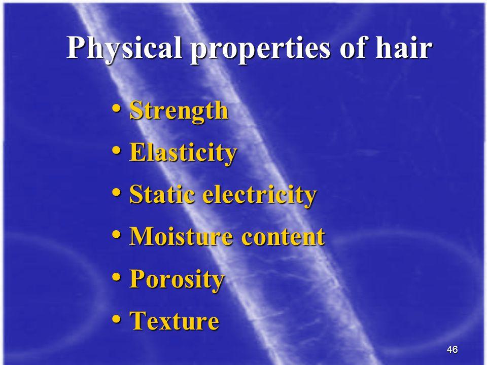 46 Strength Strength Elasticity Elasticity Static electricity Static electricity Moisture content Moisture content Porosity Porosity Texture Texture P