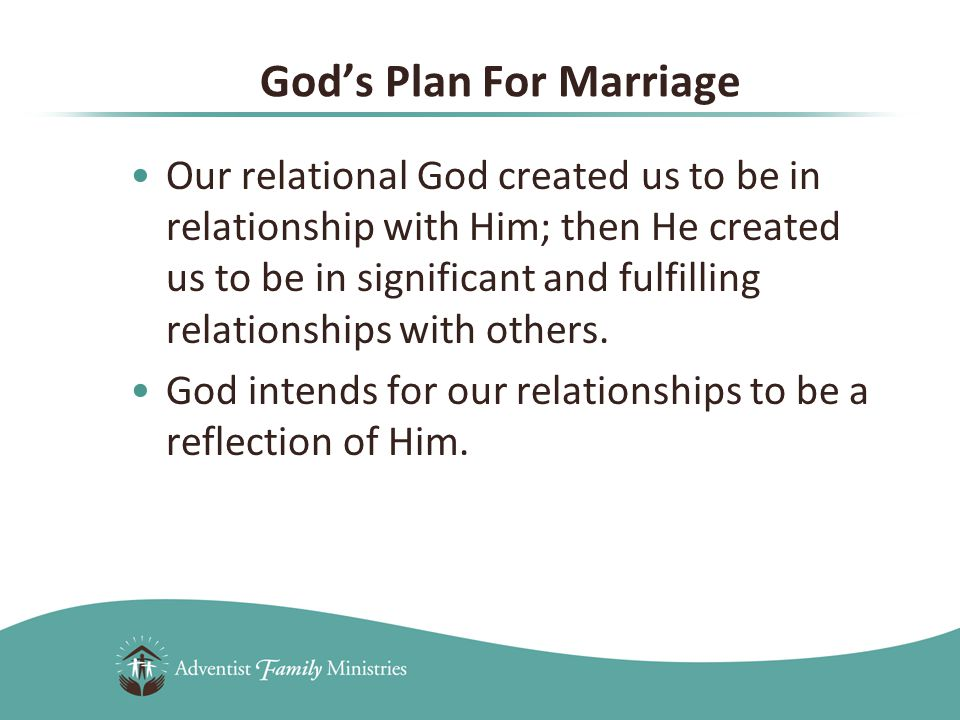 Our relational God created us to be in relationship with Him; then He created us to be in significant and fulfilling relationships with others.