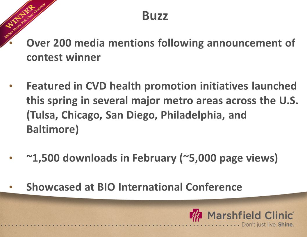 Buzz Over 200 media mentions following announcement of contest winner Featured in CVD health promotion initiatives launched this spring in several major metro areas across the U.S.