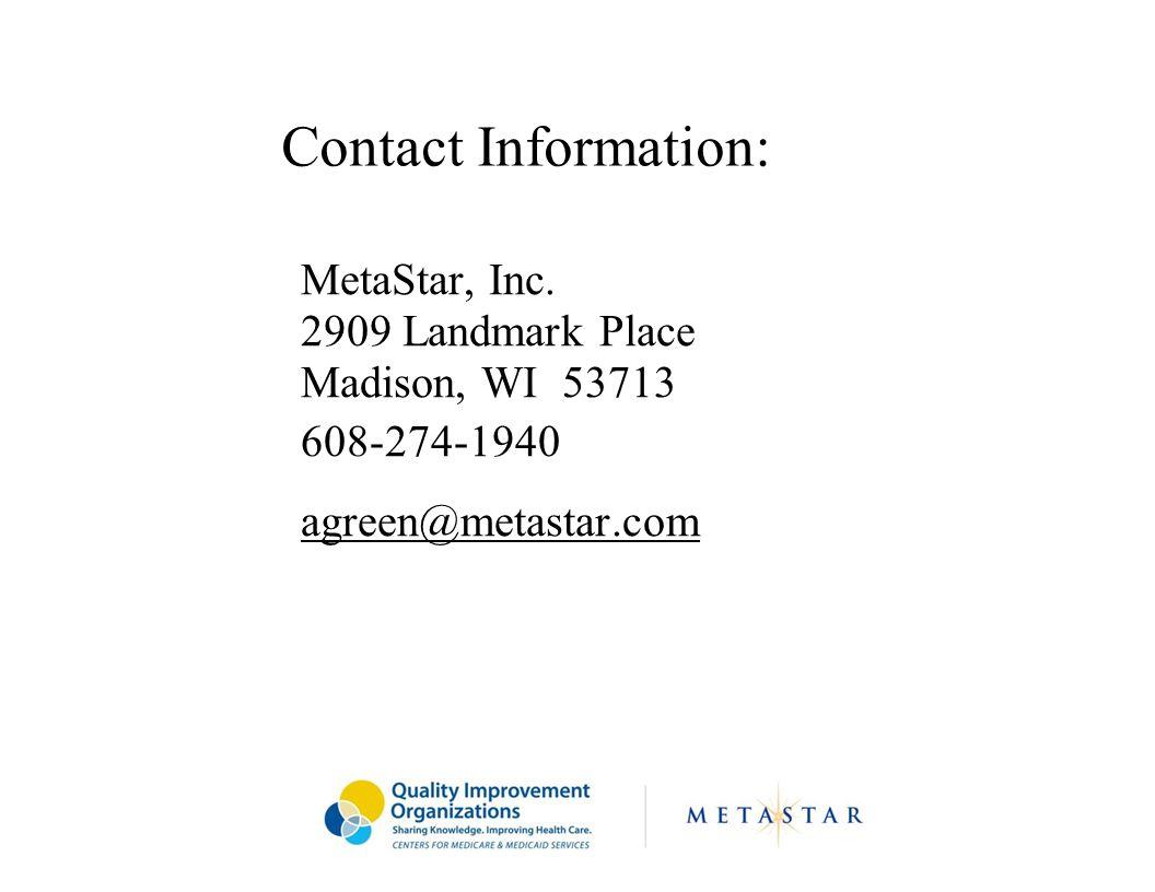 Contact Information: MetaStar, Inc. 2909 Landmark Place Madison, WI 53713 608-274-1940 agreen@metastar.com