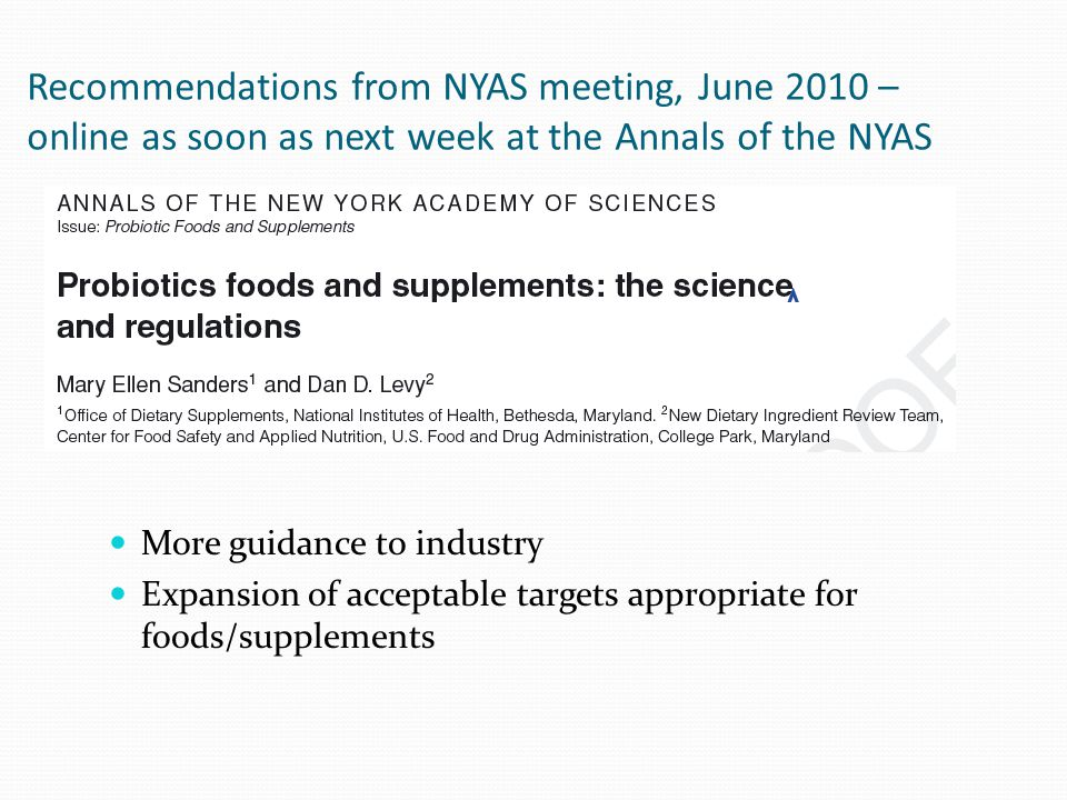 Recommendations from NYAS meeting, June 2010 – online as soon as next week at the Annals of the NYAS More guidance to industry Expansion of acceptable targets appropriate for foods/supplements