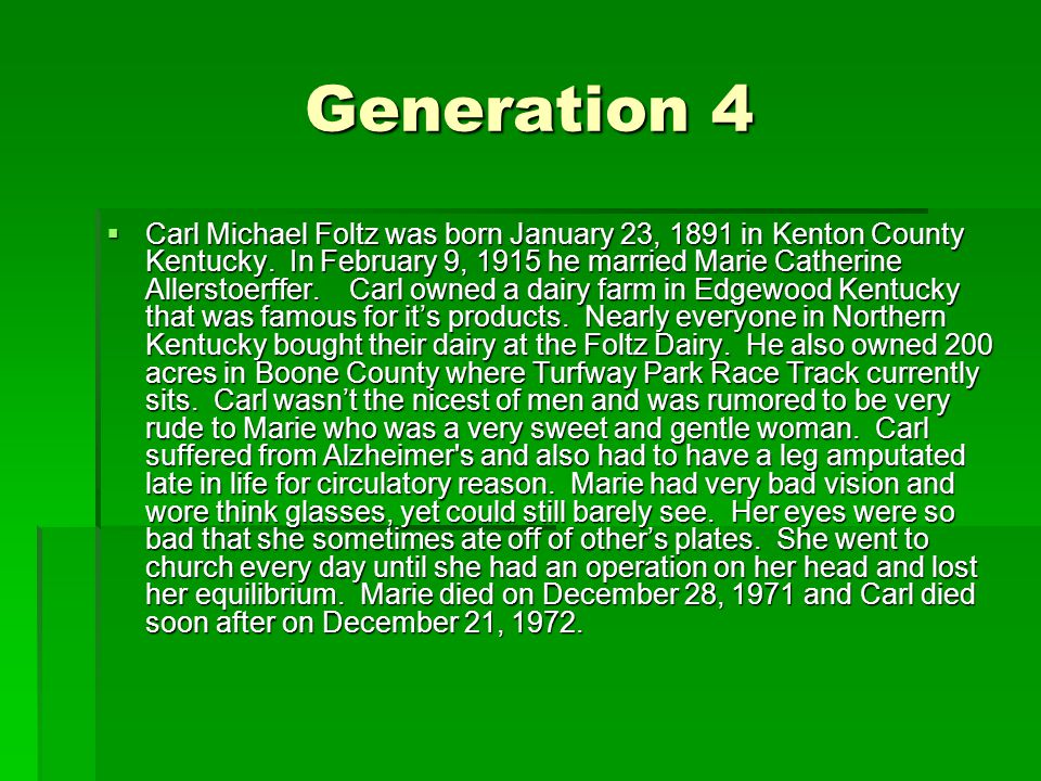Generation 4  Carl Michael Foltz was born January 23, 1891 in Kenton County Kentucky.