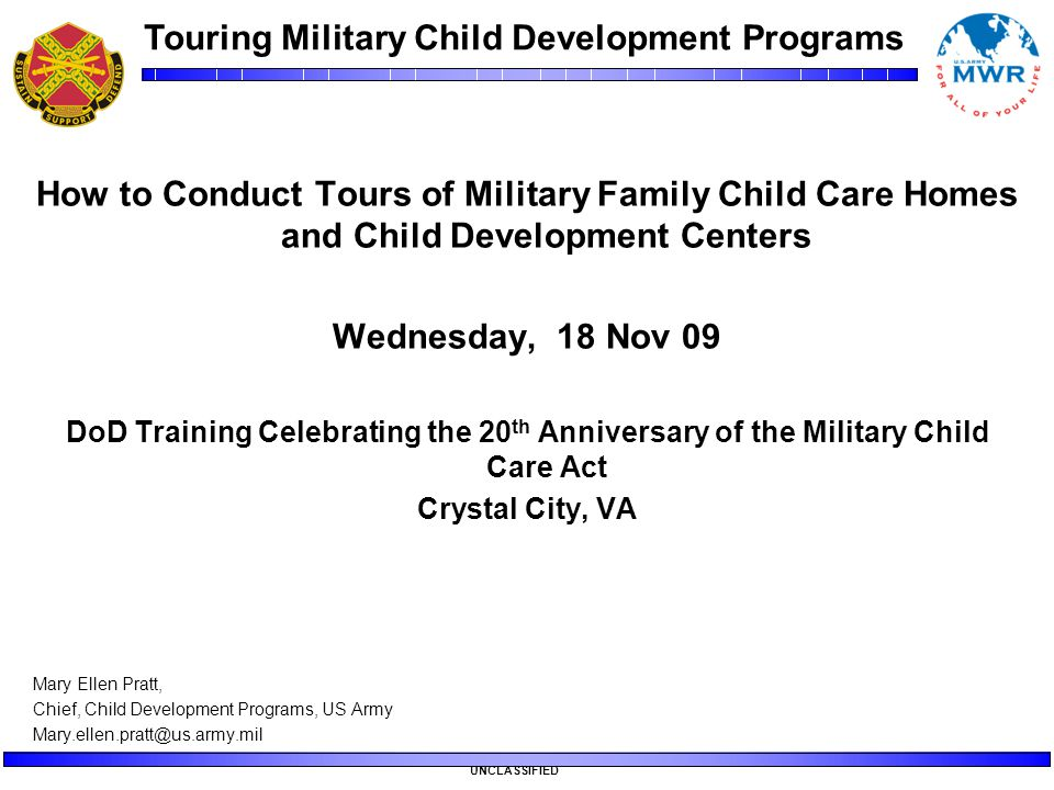 Touring Military Child Development Programs UNCLASSIFIED How to Conduct Tours of Military Family Child Care Homes and Child Development Centers Wednes