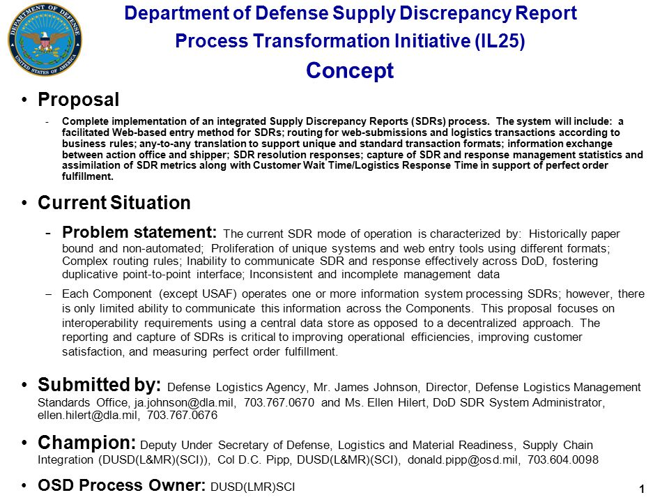 1 Department of Defense Supply Discrepancy Report Process Transformation Initiative (IL25) Concept Proposal -Complete implementation of an integrated