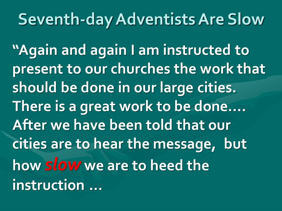 """""""Again and again I am instructed to present to our churches the work that should be done in our large cities. There is a great work to be done…. After"""